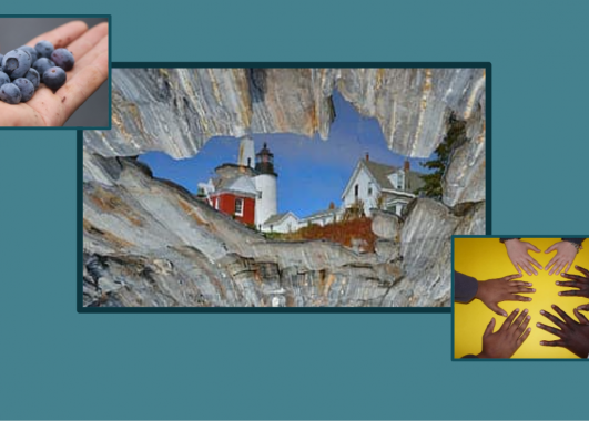 collage of three images, one is a lighthouse on the coast of Maine, one is an open hand holding blueberries, and the third is a group of hands in a circle.